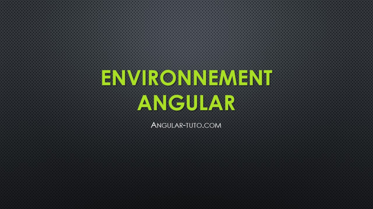 Installation Angular 7